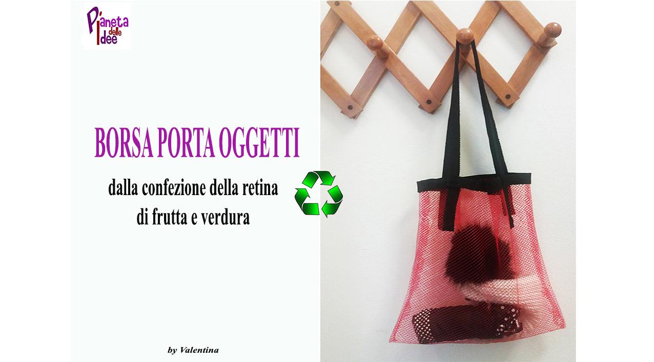 Borsa Porta Oggetti: dalla confezione della retina di frutta e verdura